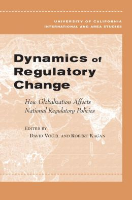 Dynamics of Regulatory Change: How Globalization Affects National Regulatory Policies