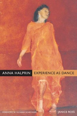 Anna Halprin: Experience as Dance