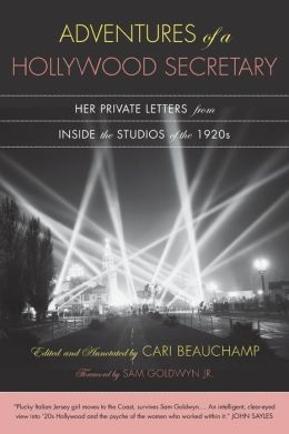 Adventures of a Hollywood Secretary: Her Private Letters from Inside the Studios of the 1920s