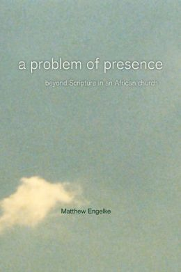 A Problem of Presence: Beyond Scripture in an African Church
