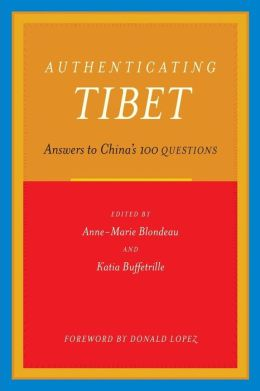 Authenticating Tibet: Answers to China's 100 Questions