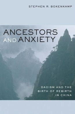 Ancestors and Anxiety: Daoism and the Birth of Rebirth in China