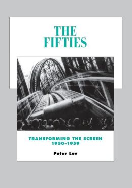 The Fifties: Transforming the Screen, 1950-1959