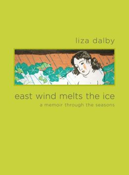 East Wind Melts the Ice: A Memoir through the Seasons