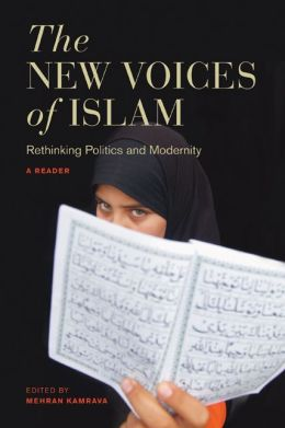 The New Voices of Islam: Rethinking Politics and Modernity--A Reader