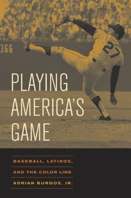 Playing America's Game: Baseball, Latinos, and the Color Line
