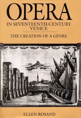 Opera in Seventeenth-Century Venice: The Creation of a Genre