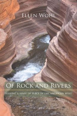 Of Rock and Rivers: Seeking a Sense of Place in the American West