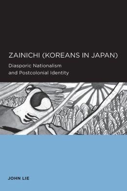 Zainichi (Koreans in Japan): Diasporic Nationalism and Postcolonial Identity