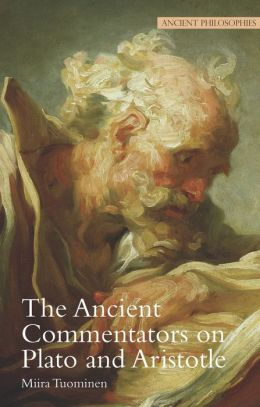 The Ancient Commentators on Plato and Aristotle