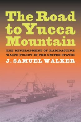 The Road to Yucca Mountain: The Development of Radioactive Waste Policy in the United States