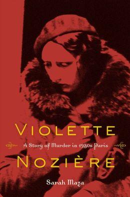 Violette Noziere: A Story of Murder in 1930s Paris