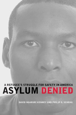 Asylum Denied: A Refugee's Struggle for Safety in America