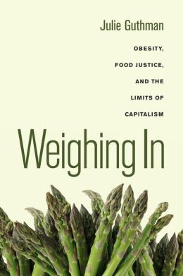 Weighing In: Obesity, Food Justice, and the Limits of Capitalism