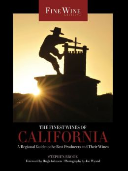 The Finest Wines of California: A Regional Guide to the Best Producers and Their Wines