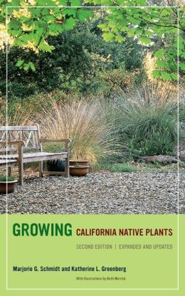 Growing California Native Plants, Second Edition: Expanded and Updated