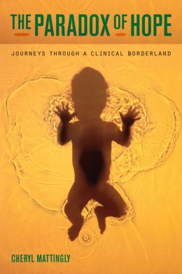 The Paradox of Hope: Journeys through a Clinical Borderland
