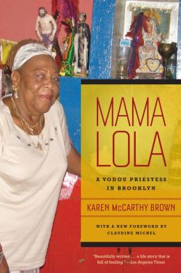 Mama Lola: A Vodou Priestess in Brooklyn, With a New Foreword by Claudine Michel