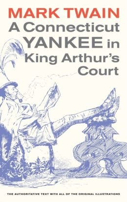 A Connecticut Yankee in King Arthur's Court: Edited by Bernard L. Stein. Original illustrations by Daniel Carter Beard