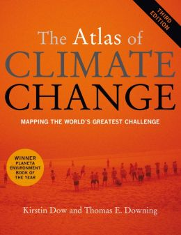 The Atlas of Climate Change: Mapping the World's Greatest Challenge, Third Edition