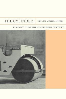 The Cylinder: Kinematics of the Nineteenth Century
