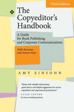 The Copyeditor's Handbook: A Guide for Book Publishing and Corporate Communications, Third Edition, With Exercises and Answer Keys