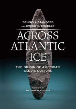 Across Atlantic Ice: The Origin of America's Clovis Culture