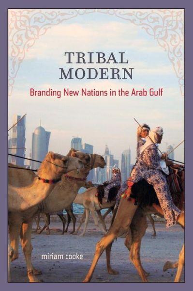 Tribal Modern: Branding New Nations in the Arab Gulf
