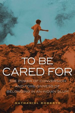 To Be Cared For: The Power of Conversion and Foreignness of Belonging in an Indian Slum