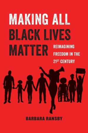Book Making All Black Lives Matter: Reimagining Freedom in the Twenty-First Century