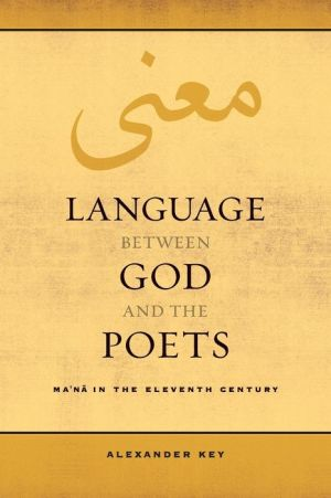 Language between God and the Poets: Ma'na in the Eleventh Century