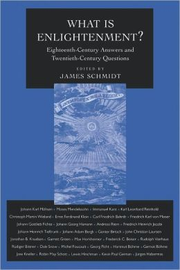 What Is Enlightenment?: Eighteenth-Century Answers and Twentieth-Century Questions