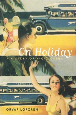 On Holiday: A History of Vacationing