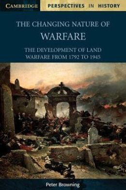 The Changing Nature of Warfare, 1792-1945