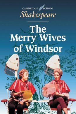 The Merry Wives of Windsor (Cambridge School Shakespeare Series)