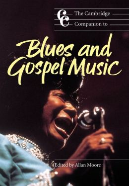The Cambridge Companion to Blues and Gospel Music