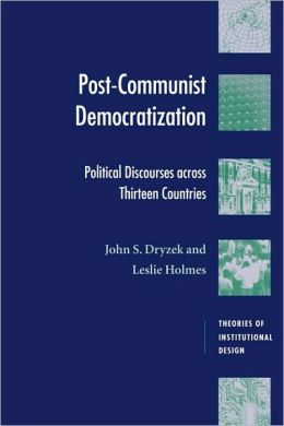 Post-Communist Democratization: Political Discourses Across Thirteen Countries