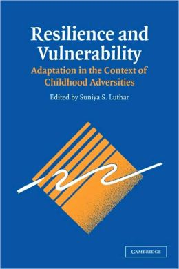Resilience and Vulnerability: Adaptation in the Context of Childhood Adversities