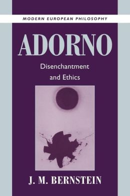 Adorno: Disenchantment and Ethics