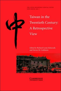 Taiwan in the Twentieth Century: A Retrospective View
