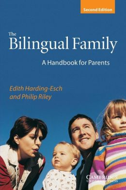 The Bilingual Family: A Handbook for Parents