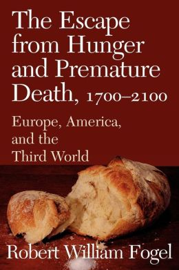The Escape from Hunger and Premature Death, 1700-2100: Europe, America, and the Third World