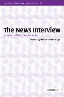 The News Interview: Journalists and Public Figures on the Air
