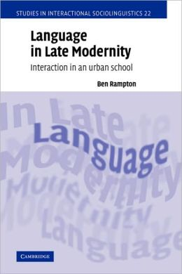 Language in Late Modernity: Interaction in an Urban School