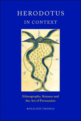 Herodotus in Context: Ethnography, Science and the Art of Persuasion