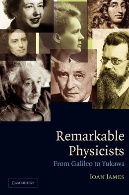 Remarkable Physicists: From Galileo to Yukawa