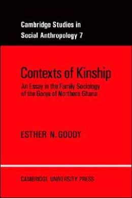 Contexts of Kinship: An Essay in the Family Sociology of the Gonja of Northern Ghana