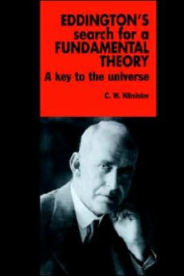 Eddington's Search for a Fundamental Theory: A Key to the Universe
