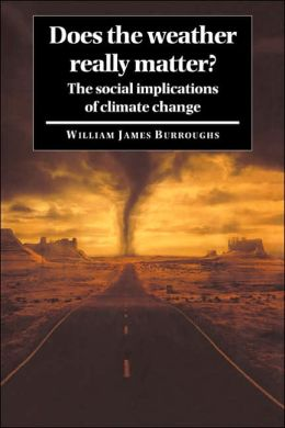Does the Weather Really Matter?: The Social Implications of Climate Change