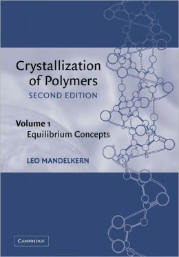 Crystallization of Polymers: Volume 1, Equilibrium Concepts